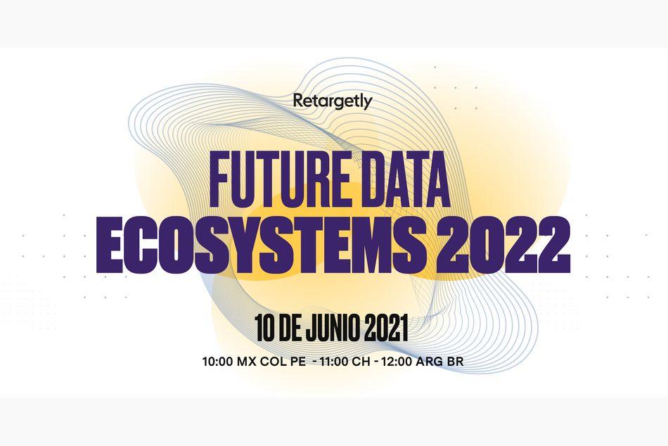 Future Data Ecosystems 2022, la cita obligada sobre el futuro del marketing, los datos y las cookies